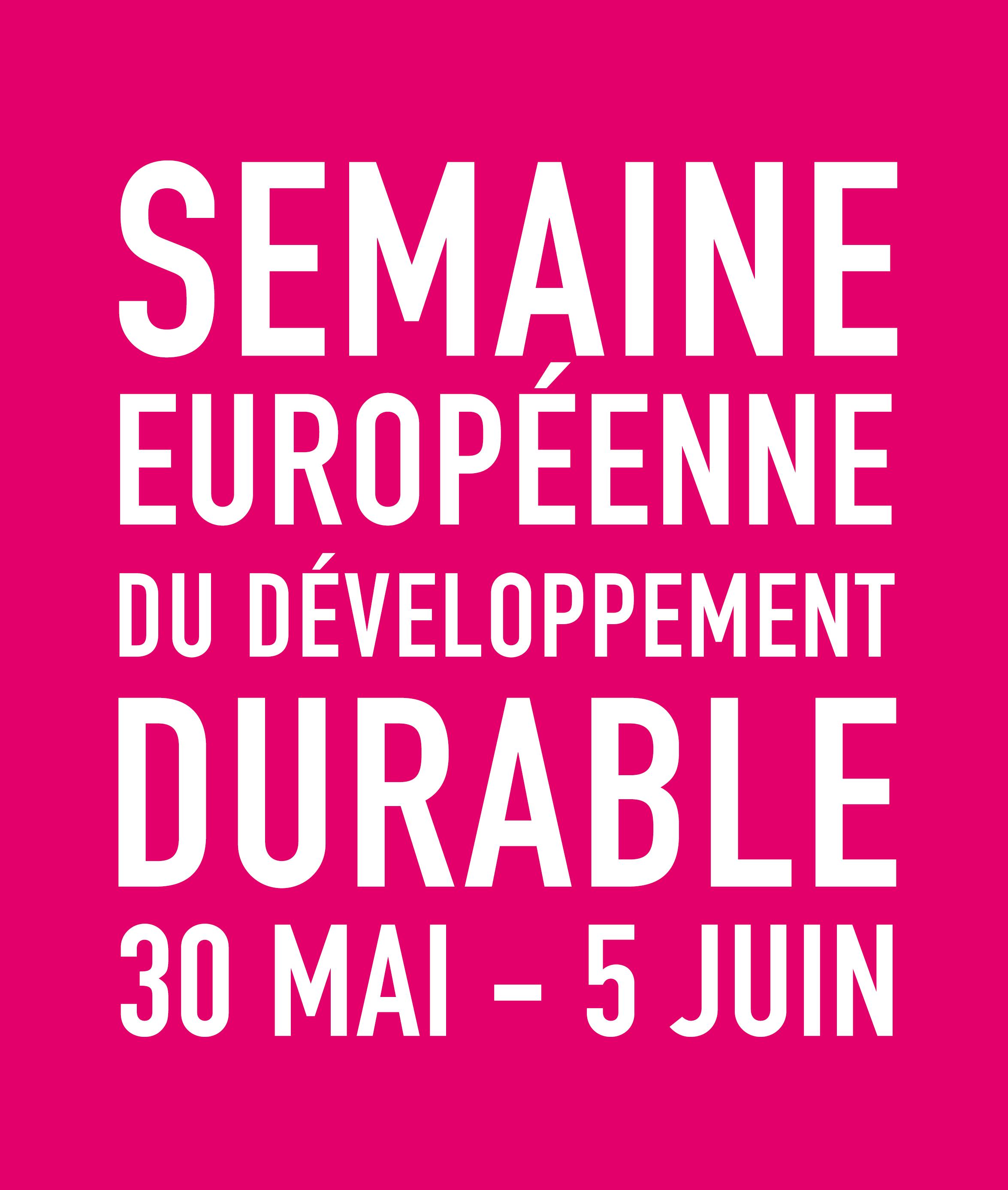 Semaine Européenne du Développement Durable du 30 mai au 5 juin